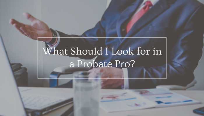 Blog what should i look for in a probate pro solutioingenieria Gallery