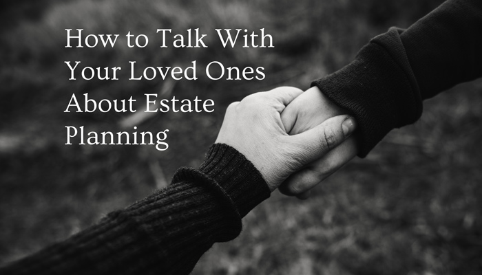 Blog how to talk with your loved ones about estate planning solutioingenieria Gallery