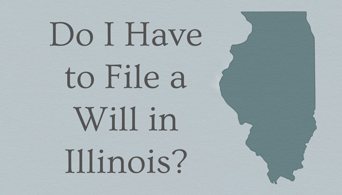 Do i have to file a will in illinois chicago probate law do all estates need to go through probate in illinois not necessarily in fact there are plenty of conditions by which an estate can avoid probate solutioingenieria Gallery